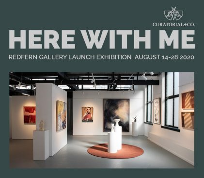 Here WIth Me - Curatorial+Co. Redfern Gallery - Launch Show